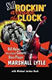 Still Rockin' Around The Clock: My Life in Rock n' Roll's First Super Group, Bill Haley and The Comets and Recording the Song That Made Music History, Rock Around the Clock