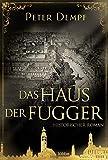 Das Haus der Fugger: Historischer Roman