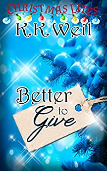 Better to Give (Christmas Lites) by [K. K. Weil]