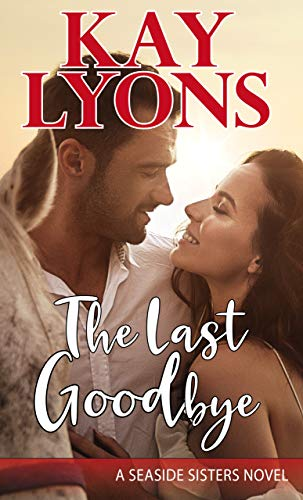The Last Goodbye (Seaside Sisters Book 1)