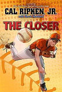 Cal Ripken, Jr.'s All Stars The Closer (Cal Ripken, Jr.'s All Stars)