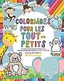 Coloriages pour les tout-petits: Livre de Coloriage enfant - Cahier de dessin pour le tout petits - Plus de 90 pages à colorier d'animaux - Cahier de vacances et Activites manuelles pour enfants