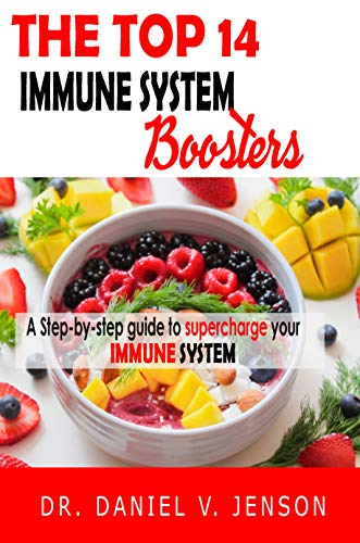 The top 14 Immune System Boosters: Foods that boosts immune system response to fight virus and bacteria infections - Immune system boosters for adults children men women