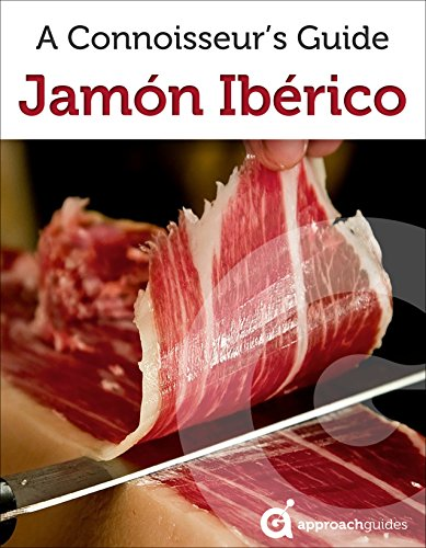Jamón Ibérico: A Connoisseur's Guide (Spain Travel Guide 2019) (English Edition)