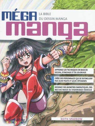 Méga manga - La bible du dessin manga