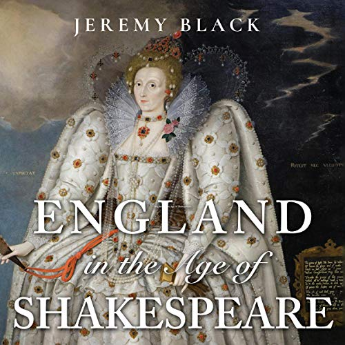 England in the Age of Shakespeare Audiobook By Jeremy Black cover art
