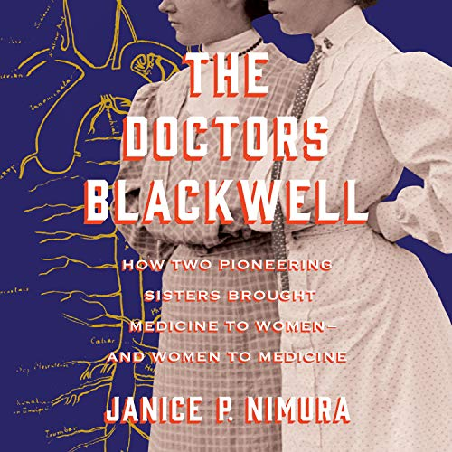 The Doctors Blackwell Audiobook By Janice P. Nimura cover art