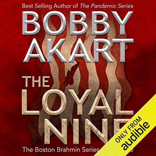The Loyal Nine Audiobook By Bobby Akart cover art