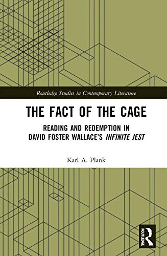 """The Fact of the Cage: Reading and Redemption In David Foster Wallace's """"Infinite Jest"""""""