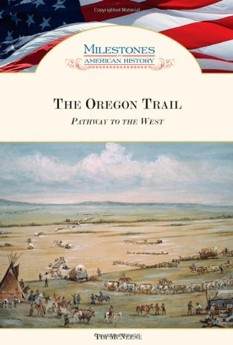 McNeese, T: The Oregon Trail: Pathway to the West (Milestones in American History)