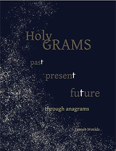 Holy Grams: past present future through anagrams by [Trenet Worlds]