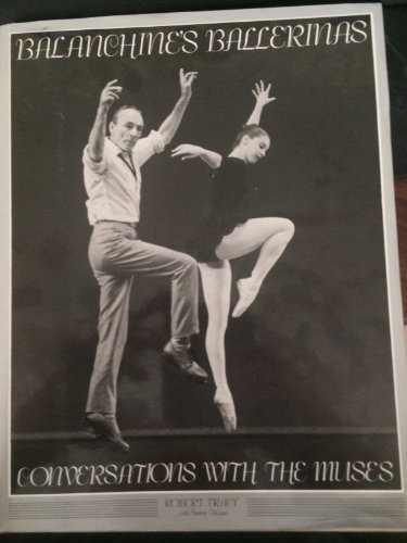 Balanchine's Ballerinas: Conversations with the Muses