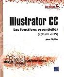 Illustrator CC pour PC/Mac (édition 2019) Les fonctions essentielles
