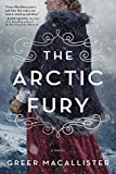 Image of The Arctic Fury: A Historical Novel of Fierce Women Explorers