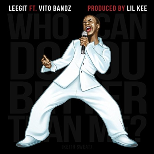Who Can Do You Better Than Me? (feat. Vito Bandz)