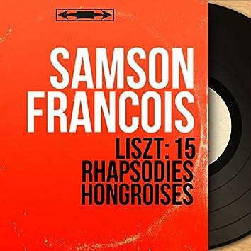 Liszt: 15 Rhapsodies hongroises (Mono Version)