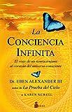 La Conciencia Infinita: EL VIAJE DE UN NEUROCIRUJANO AL CORAZON DEL UNIVERSO CONSCIENTE (Sirio)
