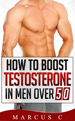 How to Boost Testosterone in Men Over 50 (English Edition)