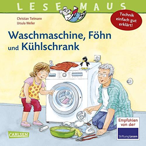 LESEMAUS 24: Waschmaschine, Föhn und Kühlschrank – Technik einfach gut erklärt (24)