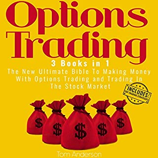 Options Trading: 3 Books in 1     The New Ultimate Bible to Making Money with Options Trading and Trading in the Stock Market              By:                                                                                                                                 Tom Anderson                               Narrated by:                                                                                                                                 Bode Brooks                      Length: 5 hrs and 37 mins     8 ratings     Overall 3.9