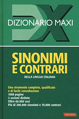 Dizionario maxi. Sinonimi e contrari della lingua italiana