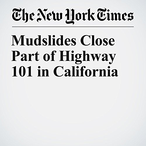 Mudslides Close Part of Highway 101 in California copertina