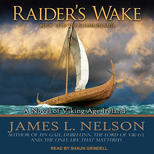 Raider's Wake: A Novel of Viking Age Ireland audiobook cover art
