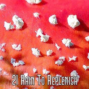 21 Rain to Replenish