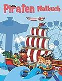 Piraten Malbuch: Malbuch zum Thema Piraten für Kinder, Jungen oder Mädchen, Alter 4-8, 8-12.