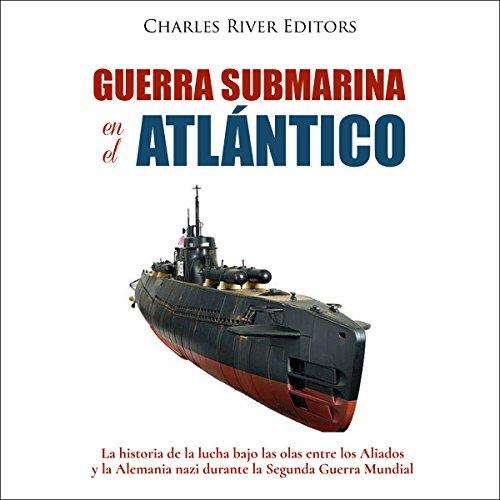 Diseño de la portada del título Guerra submarina en el Atlántico