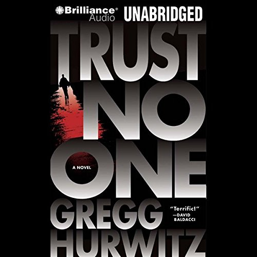 Trust No One                   Written by:                                                                                                                                 Gregg Hurwitz                               Narrated by:                                                                                                                                 Patrick G. Lawlor                      Length: 10 hrs and 56 mins     1 rating     Overall 3.0