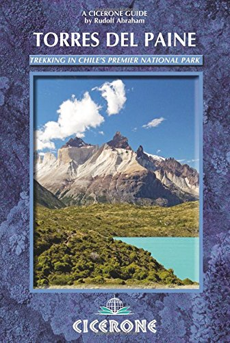 Torres del Paine: trekking in Chile's premier national park and Argentina's Los Glaciares national park