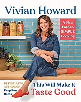 This Will Make It Taste Good: A New Path to Simple Cooking by [Vivian Howard]