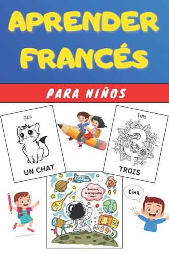 Aprender Francés para Niños: Libro infantiles para la escuela primaria - Bilingüe Francés Español