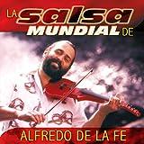 La Salsa Mundial De Alfredo De La Fe