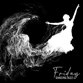 Friday Dancing Jazz: Music for Clubs. Energetic and Calm Sounds