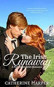 Mail Order Bride: The Irish Runaway: A Mail Order Brides Western Romance by [Catherine Harper]