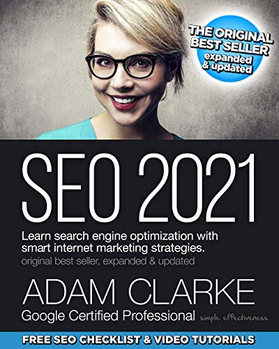 SEO 2021: Learn search engine optimization with smart internet marketing strategies