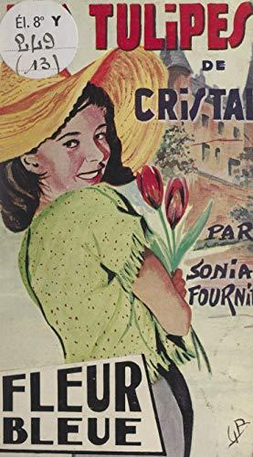 Les tulipes de cristal (French Edition)