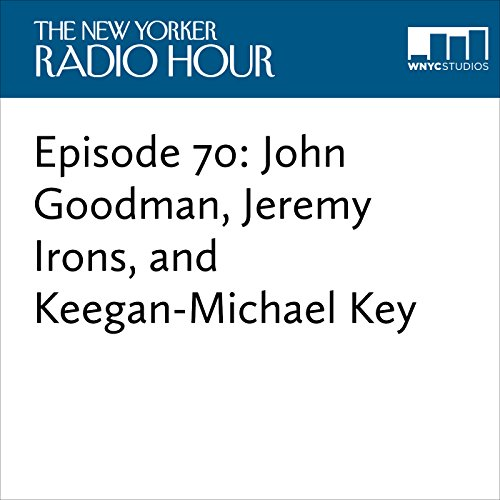 Episode 70: John Goodman, Jeremy Irons, and Keegan-Michael Key audiobook cover art
