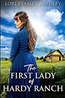 The First Lady of Hardy Ranch: Large Print Edition