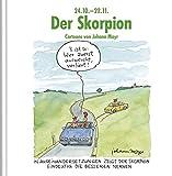 Der Skorpion: Witziges Cartoon-Geschenkbuch. Lustige Satierkreiszeichen. - Korsch Verlag