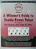 A Winner's Guide to Double Bonus Poker (Video Poker Winner's Guides, Volume 2)