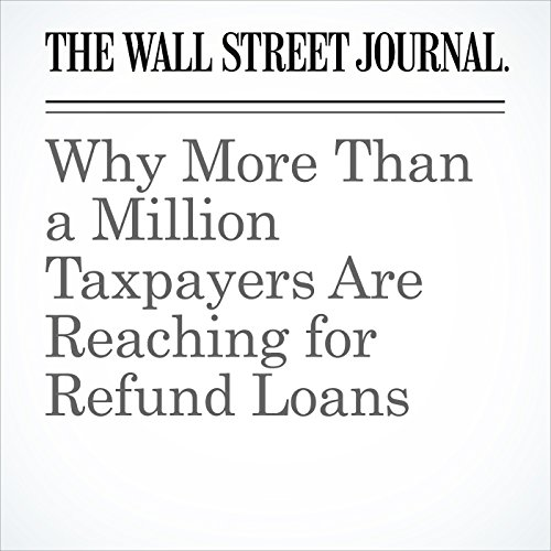 Why More Than a Million Taxpayers Are Reaching for Refund Loans copertina