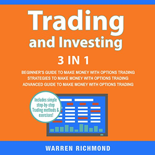 Trading and Investing: 3 Books in 1: Beginners + Strategies + Advanced Guide to Make Money with Options Trading audiobook cover art