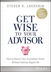 Get Wise To Your Advisor By Steven Lockshin