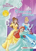 Princesas Disney. Como una princesa (Leo con Disney - Nivel 2)