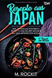 Rezepte aus Japan, Das japanische Kochbuch: Rezepte zum selbst kochen aus der japanischen Küche (66 Rezepte zum Verlieben, Band 41)
