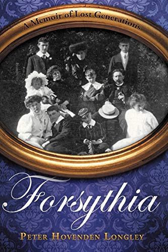 Book: Forsythia - A Memoir of Lost Generations by Peter Longley