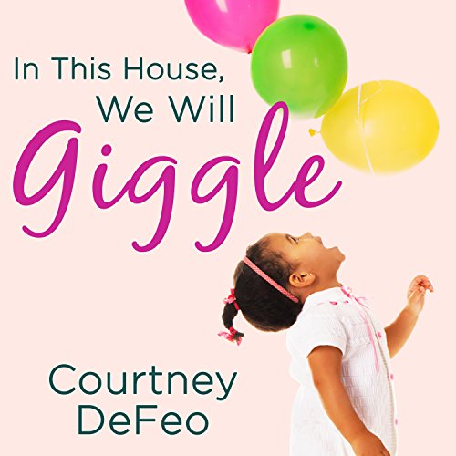 In This House, We Will Giggle audiobook cover art